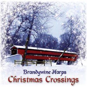 Christmas Crossings Album - Brandywine Harps - Delaware
