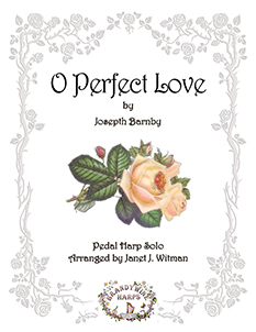 O Perfect Love - Harp Sheet Music - Brandywine Harps